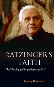 Ratzinger's Faith : The Theology of Pope Benedict XVI, Paperback / softback Book