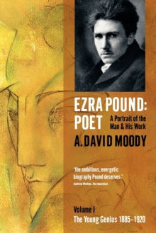 Ezra Pound: Poet : I: The Young Genius 1885-1920, Paperback / softback Book