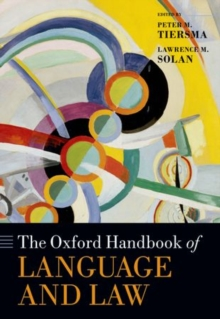 The Oxford Handbook of Language and Law, Hardback Book