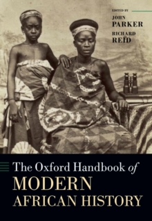 The Oxford Handbook of Modern African History, Hardback Book