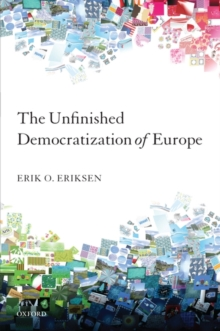 The Unfinished Democratization of Europe, Hardback Book
