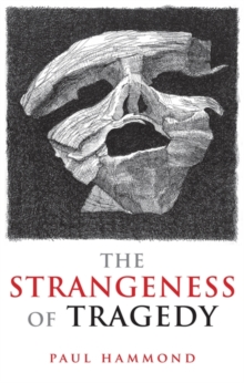 The Strangeness of Tragedy, Hardback Book
