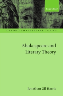 Shakespeare and Literary Theory, Paperback / softback Book