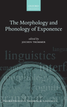 The Morphology and Phonology of Exponence, Hardback Book