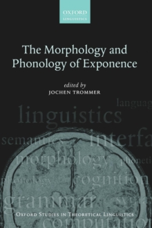The Morphology and Phonology of Exponence, Paperback / softback Book