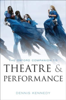 The Oxford Companion to Theatre and Performance, Hardback Book
