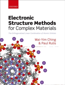 Electronic Structure Methods for Complex Materials : The orthogonalized linear combination of atomic orbitals, Hardback Book