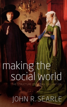 Making the Social World : The Structure of Human Civilization, Hardback Book