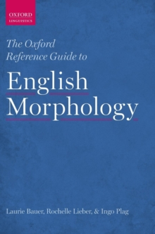 The Oxford Reference Guide to English Morphology, Hardback Book