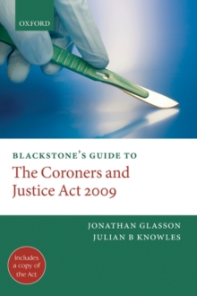 Blackstone's Guide to the Coroners and Justice Act 2009, Paperback / softback Book