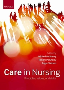 Care in Nursing : Principles, Values and Skills, Paperback Book