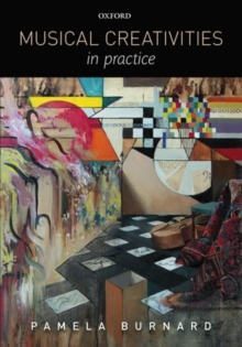 Musical Creativities in Practice, Paperback / softback Book