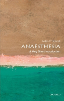 Anaesthesia: A Very Short Introduction, Paperback / softback Book