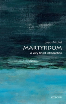 Martyrdom: A Very Short Introduction, Paperback Book