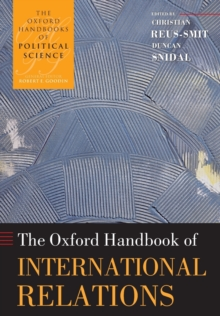 The Oxford Handbook of International Relations, Paperback / softback Book