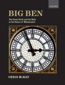 Big Ben: the Great Clock and the Bells at the Palace of Westminster, Hardback Book