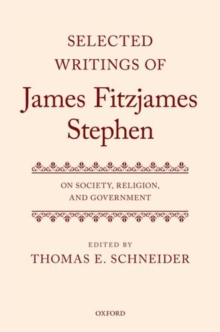 Selected Writings of James Fitzjames Stephen : On Society, Religion, and Government, Hardback Book