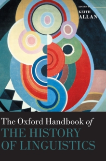 The Oxford Handbook of the History of Linguistics, Hardback Book