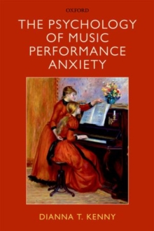 The Psychology of Music Performance Anxiety, Paperback / softback Book