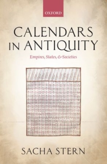 Calendars in Antiquity : Empires, States, and Societies, Hardback Book