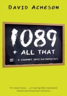 1089 and All That : A Journey into Mathematics, Paperback Book