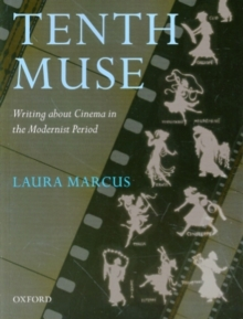 The Tenth Muse : Writing about Cinema in the Modernist Period, Paperback / softback Book