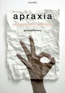 Apraxia : The Cognitive side of motor control, Hardback Book