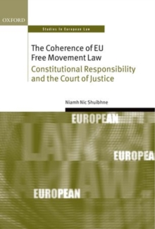 The Coherence of EU Free Movement Law : Constitutional Responsibility and the Court of Justice, Hardback Book
