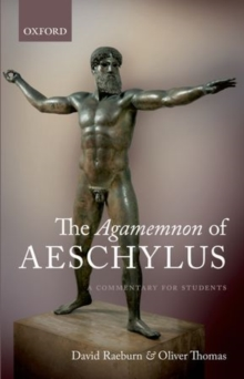 The Agamemnon of Aeschylus : A Commentary for Students, Paperback / softback Book