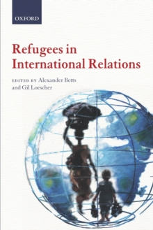 Refugees in International Relations, Paperback / softback Book