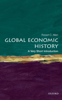 Global Economic History: A Very Short Introduction, Paperback / softback Book