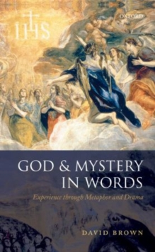 God and Mystery in Words : Experience through Metaphor and Drama, Paperback / softback Book