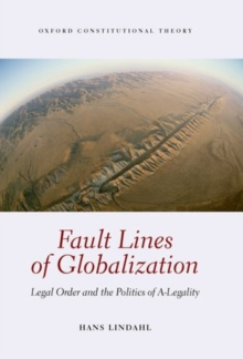 Fault Lines of Globalization : Legal Order and the Politics of A-Legality, Hardback Book