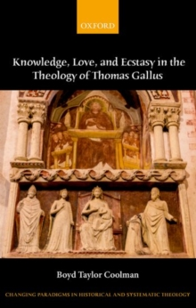 Knowledge, Love, and Ecstasy in the Theology of Thomas Gallus, Hardback Book