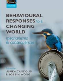Behavioural Responses to a Changing World : Mechanisms and Consequences, Hardback Book