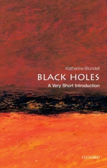 Black Holes: A Very Short Introduction, Paperback / softback Book