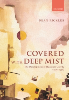 Covered with Deep Mist : The Development of Quantum Gravity (1916-1956), Hardback Book
