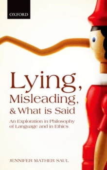 Lying, Misleading, and What is Said : An Exploration in Philosophy of Language and in Ethics, Hardback Book