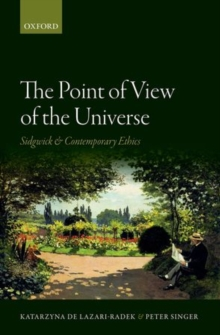 The Point of View of the Universe : Sidgwick and Contemporary Ethics, Hardback Book