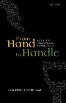 From Hand to Handle : The First Industrial Revolution, Hardback Book
