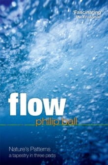 Flow : Nature's patterns: a tapestry in three parts, Paperback Book