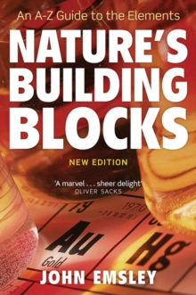 Nature's Building Blocks : An A-Z Guide to the Elements, Paperback Book