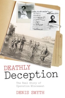 Deathly Deception : The Real Story of Operation Mincemeat, Paperback / softback Book