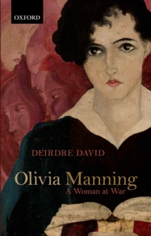 Olivia Manning : A Woman at War, Hardback Book