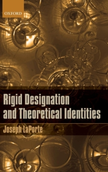 Rigid Designation and Theoretical Identities, Hardback Book