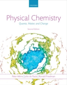Physical Chemistry : Quanta, Matter, and Change, Paperback Book