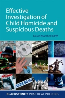 Effective Investigation of Child Homicide and Suspicious Deaths, Paperback / softback Book