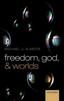 Freedom, God, and Worlds, Hardback Book
