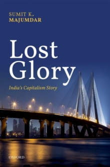 Lost Glory : India's Capitalism Story, Hardback Book
