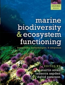 Marine Biodiversity and Ecosystem Functioning : Frameworks, methodologies, and integration, Paperback / softback Book